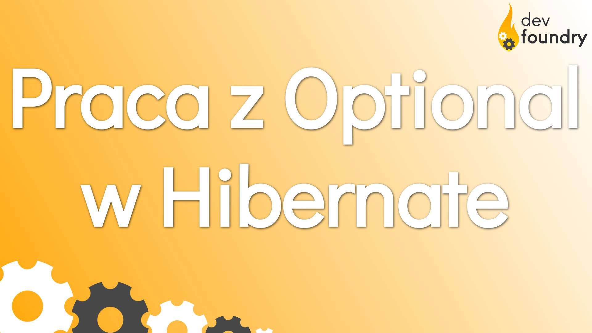 optional hibernate dev foundry blog programowanie java spring kursy