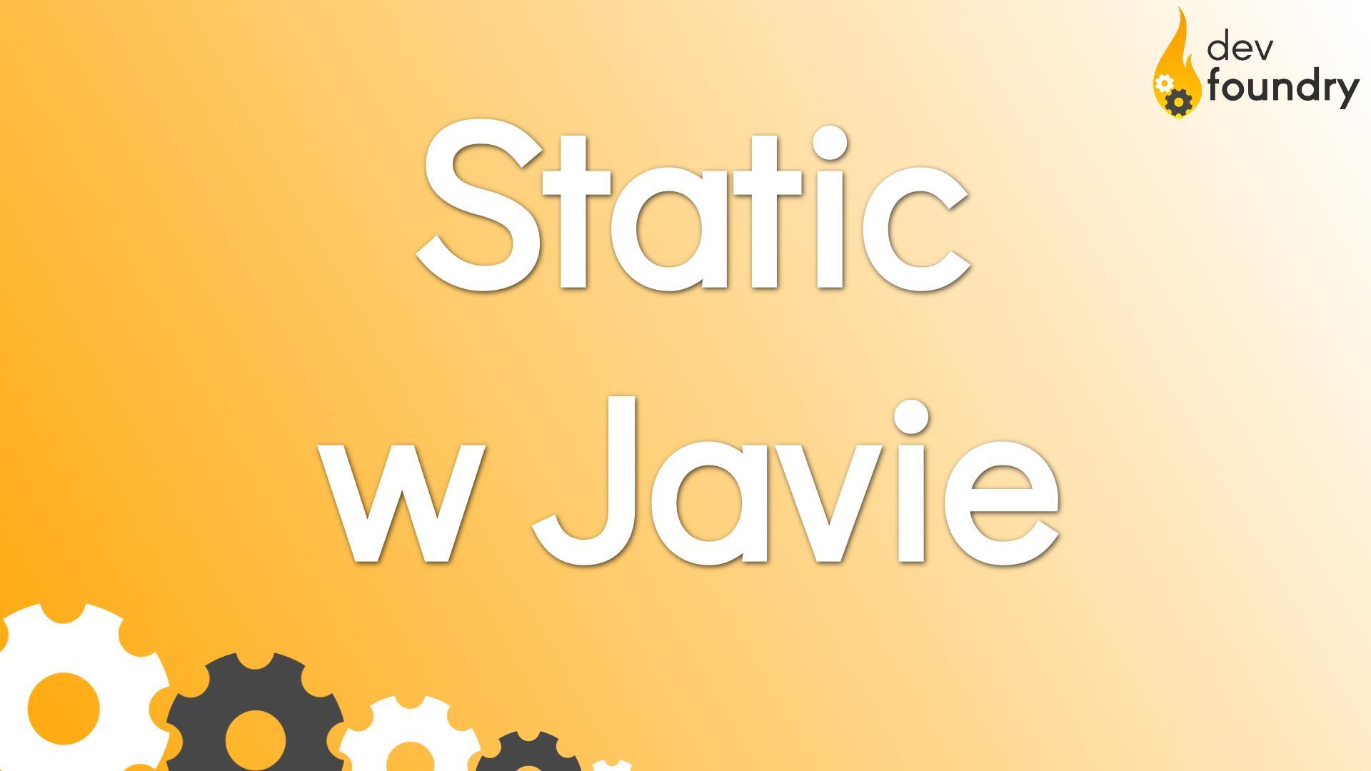 static java statyczne metody pola dev foundry blog programowanie java spring kursy